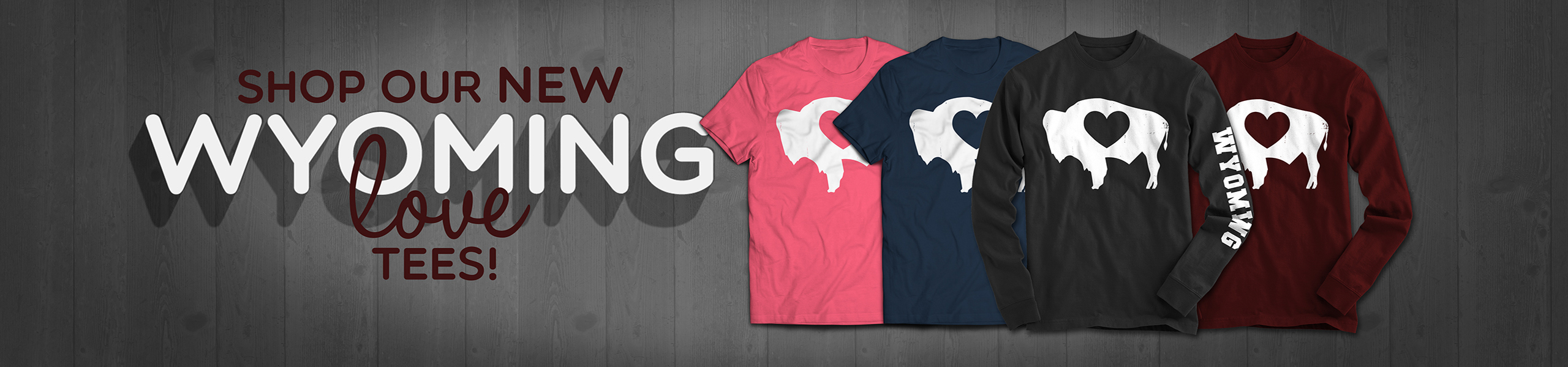 Shop our Wyoming Love Tees now!