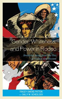 Gender Whiteness And Power In Rodeo