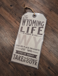 Tag Style Wyoming Life Sign