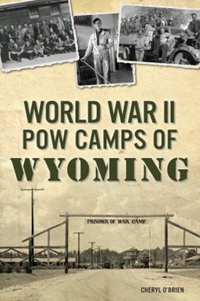 World War Ii Pow Camps Of Wyoming