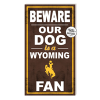 Beware Our Dog is a Wyoming Fan Sign